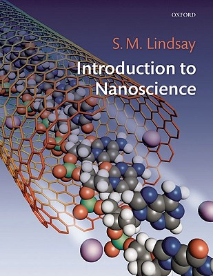 Introduction to Nanoscience By Lindsay, S. M.
