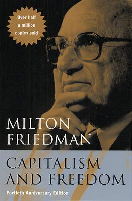 Capitalism and Freedom By Friedman, Milton/ Friedman, Rose D.